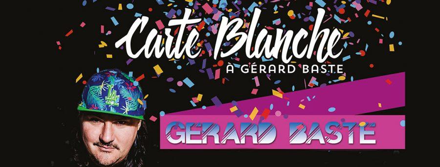 Carte Blanche à Gérard Baste
